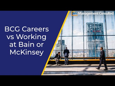 BCG Careers vs Working At Bain or McKinsey