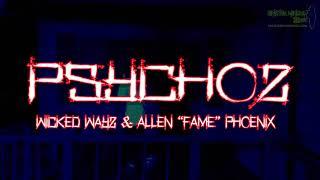 Psychoz - Wicked Wayz and Allen Fame Phoenix