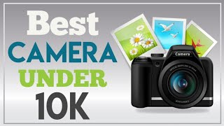 Video BEST DIGITAL CAMERA UNDER 10K Rupees download MP3, 3GP, MP4, WEBM, AVI, FLV Juli 2018