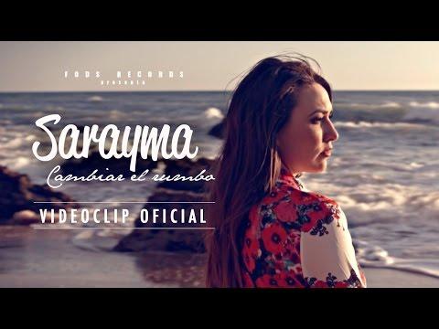 Sarayma - Cambiar el rumbo (Vídeo Oficial)