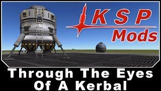 KSP Mods - Through The Eyes Of A Kerbal