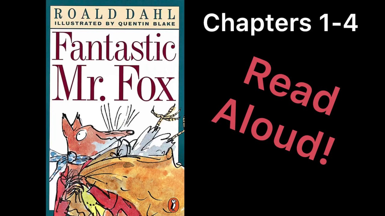 Fantastic Mr Fox By Roald Dahl Read Aloud Chapters 1 4 Youtube