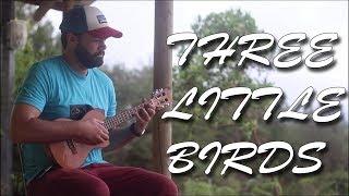 Three Little Birds - Bob Marley - Solo Ukulele Cover
