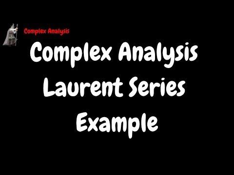 Complex Analysis Laurent Series Example