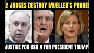 BREAKING: 2 Judges DESTROY/ STOP Mueller Probe of President Trump-Its the SCOPE MEMO!