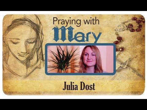 Praying with Mary: Julia Dost