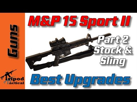 Smith & Wesson M&P15 Sport II Upgrades Part 2 - New Stock & Sling