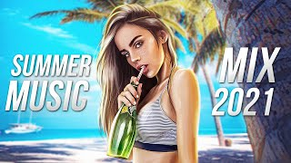 SUMMER MUSIC MIX 2021 - Best EDM & Electro House Party Music   Remixed Hits