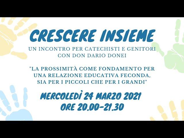 Crescere Insieme - Incontro con don Dario Donei - 24.03.21