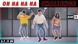 มาเต้น OH NA NA กัน !! | HOW TO DANCE OH NA NA NA CHALLENGE (ENG SUB.)