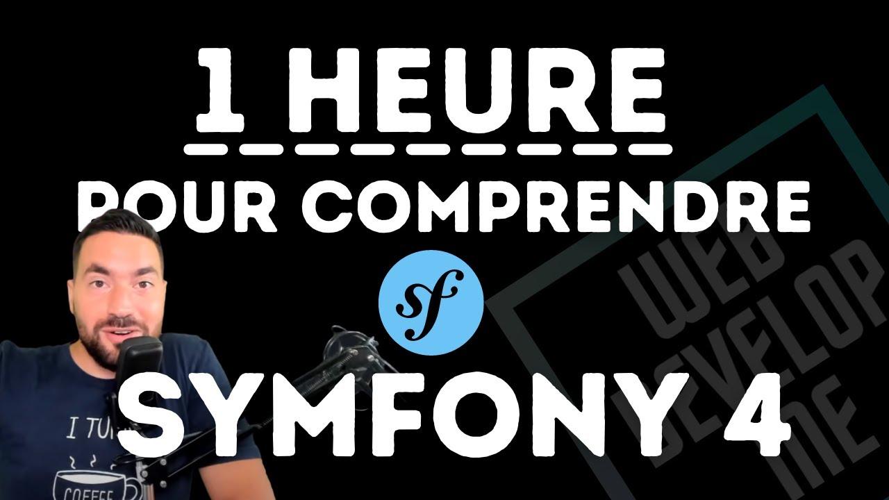 ? SYMFONY 1/4 : 1H POUR COMPRENDRE LE FRAMEWORK !
