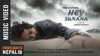 Hey Sunana | New Nepali Pop Song 2017/2074 | Ram Gautam