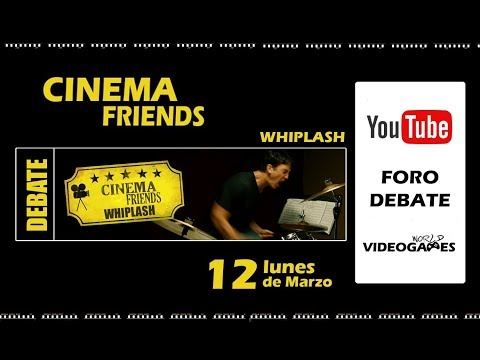 Debate Cinema Friends - Whiplash: Música y obsesión