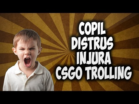 Copilul Distrus...Hai ma injuraaa !!! (CSGO edition) Part1 CSGO mic troll