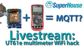 Home Automation Hangout 2021-04-11: UT61e multimeter WiFi hack