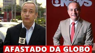 Triste noticia: Famoso apresentador e jornalista da Globo é afastado da emissora.