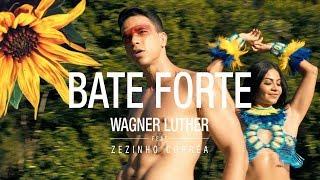Wagner Luther - Bate Forte (Tic Tic Tac) feat. Carrapicho (Zezinho Corrêa)
