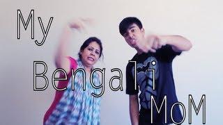 My Bengali MOM