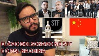 Flávio Bolsonaro no STF e PSL na China! O que está acontecendo?