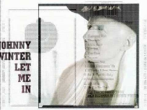 Life is Hard  by Johnny Winter