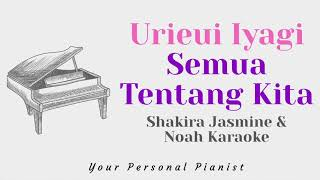 우리의 이야기 Urieui Iyagi (Semua Tentang Kita) - Noah & Shakira Jasmine-Piano Karaoke Instrumental cover