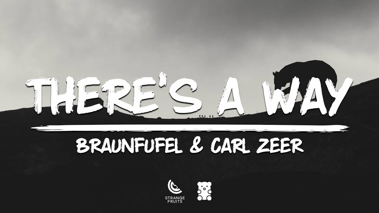 Download BRAUNFUFEL & Carl Zeer - There's A Way (Lyrics)