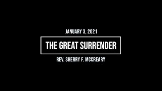 January 3, 2021 - The Great Surrender with Rev. Dr. Sherry F. McCreary