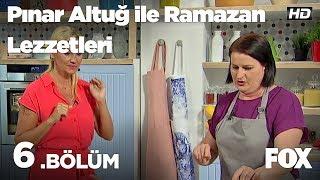 Pınar Altuğ ile Ramazan Lezzetleri 6.Bölüm