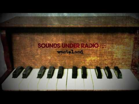 Sounds Under Radio - Wasteland