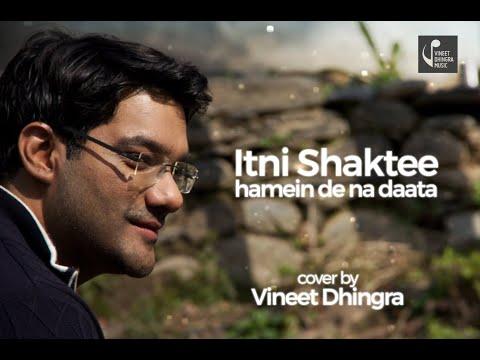 Itni Shakti Hame Dena Data |Cover Vineet Dhingra | Ankush |Sushma Shreshtha |Pushpa Pagdhare|