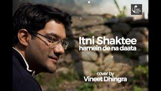 Itni Shakti Hamein Dena Data   Vineet Dhingra   Ankush  Sushma Shreshtha  Pushpa Pagdhare Cover 