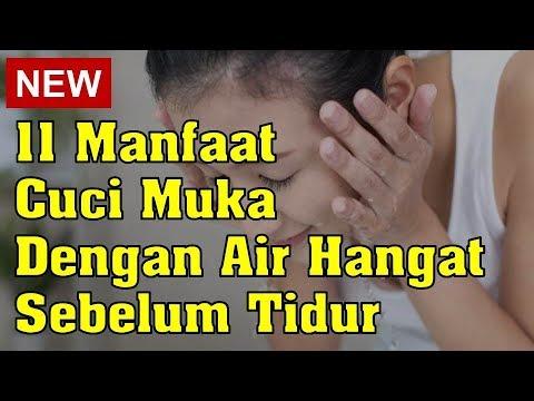 11 Manfaat Cuci Muka Dengan Air Hangat Sebelum Tidur Youtube