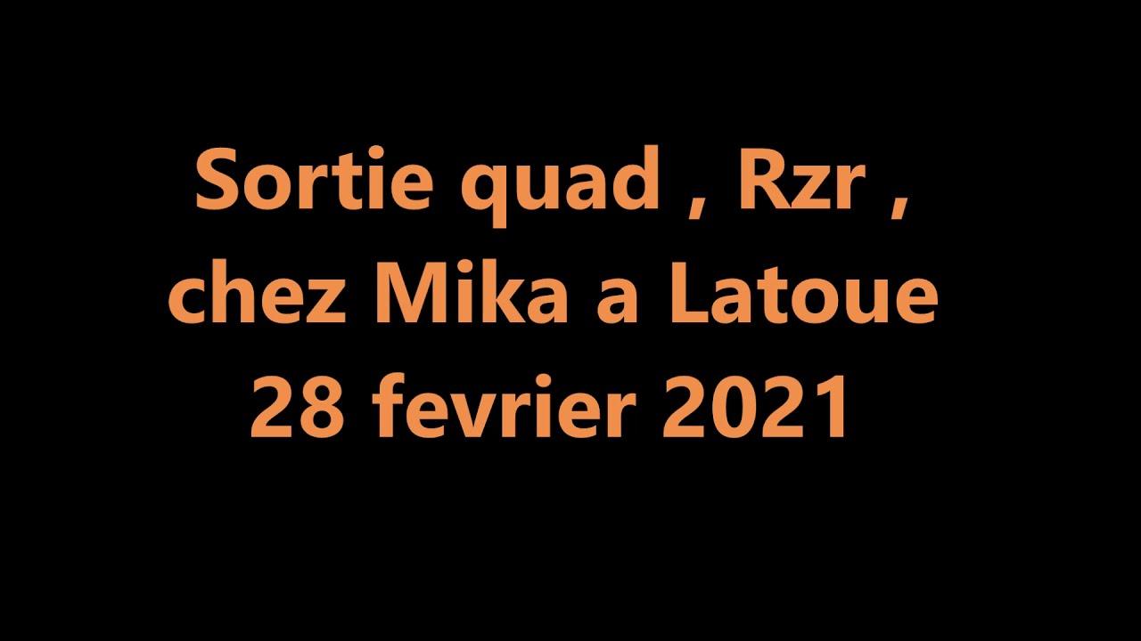 Download [ Sortie quad , ssv , Latoue 31800 , le 28 fevrier 2021 ]