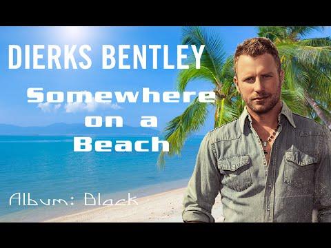 Dierks Bentley - Somewhere on a Beach (Lyrics)