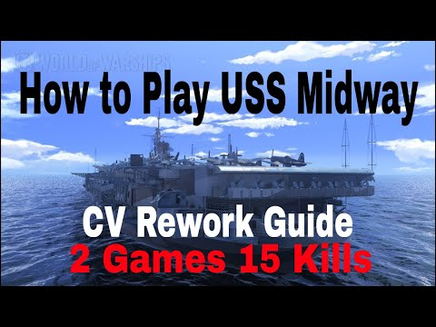 How to Play USS Midway T10 CV Wows World of Warships Rework Gameplay