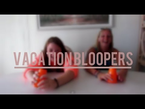Vacation Bloopers