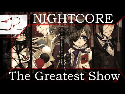 Nightcore - The Greatest Show