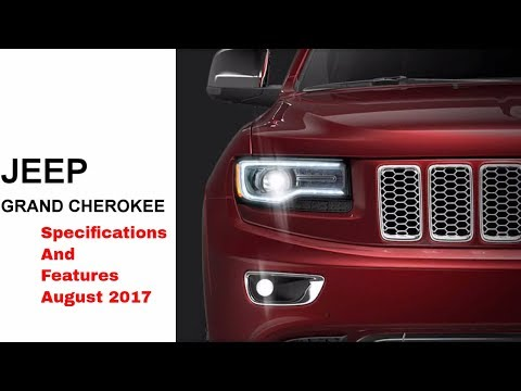 Jeep Grand Cherokee | 360 Degree Exterior & Interior View | Specification & Features | August 2017 |