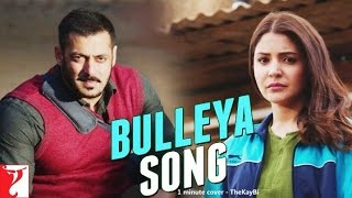 Download Hindi Video Songs - Bulleya | Sultan | Salman Khan | Anushka Sharma | Papon - 1 minute cover - TheKayBi