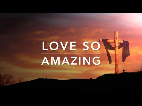 Love So Amazing - 2 Hour Piano Music | Peaceful Music | Meditation Music | Easter Music | Soft Music