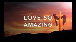 Love So Amazing - 2 Hour of Piano Worship | Meditation Music | Deep Prayer Music | Alone With God