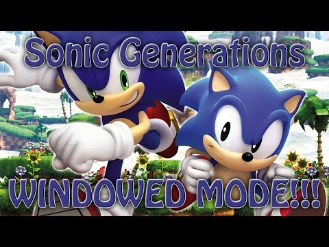 Play Sonic Generations In WINDOWED MODE! (Or Any Other Steam Games!)