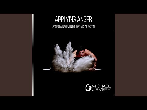 Applying Anger: Anger Management Guided Visualization
