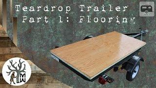 Teardrop Trailer Part 1, Flooring and Insulation (MonkWerks)