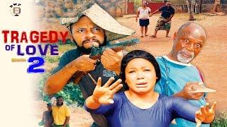 Tragedy  Of Love Season 2  - Latest 2016 Nigerian Nollywood Movie