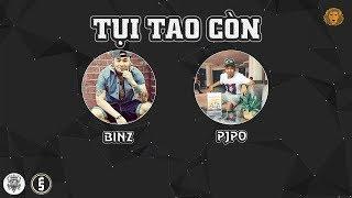 [2012] Tụi Tao Còn - Binz ft. Pjpo (Dizz Phong Lê)