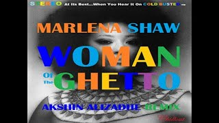 Marlena Shaw Akshin Alizadeh Remix Chillout Woman Of The Ghetto