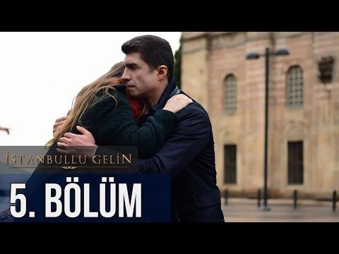 İstanbullu Gelin 5. Bölüm videó letöltés