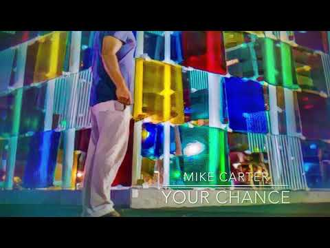 Your Chance - Mike Carter (HD AUDIO)