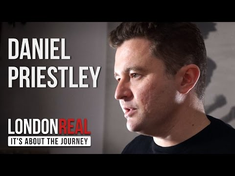 Daniel Priestley - Key Person Of Influence - PART 1/2 | London Real